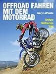 Offroad fahren mit dem Motorrad: Endu...