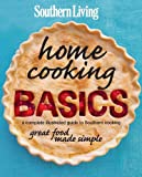 Southern Living Home Cooking Basics: A