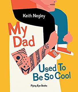 Book Cover: My Dad Used to Be So Cool