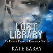 Lost Library: An Urban Fantasy Romance | Kate Baray