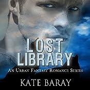 Lost Library: An Urban Fantasy Romance   Kate Baray