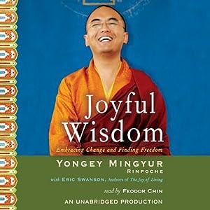 Joyful Wisdom: Embracing Change and Finding Freedom | [Yongey Mingyur, Eric Swanson]