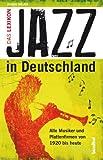 Image de Jazz in Deutschland: Das Lexikon - Alle Musiker und Plattenfirmen von 1920 bis heute