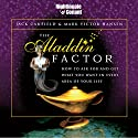 The Aladdin Factor: How to Ask for and Get What You Want in Every Area of Your Life Audiobook by Mark Victor Hansen, Jack Canfield Narrated by Mark Hansen, Jack Canfield