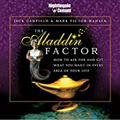 The Aladdin Factor: How to Ask for and Get What You Want in Every Area of Your Life | Mark Victor Hansen, Jack Canfield