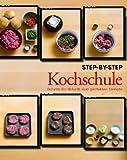 Step-by-Step Kochschule: Schritt für Schritt zum perfekten Gericht!