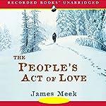 The People's Act of Love | James Meek