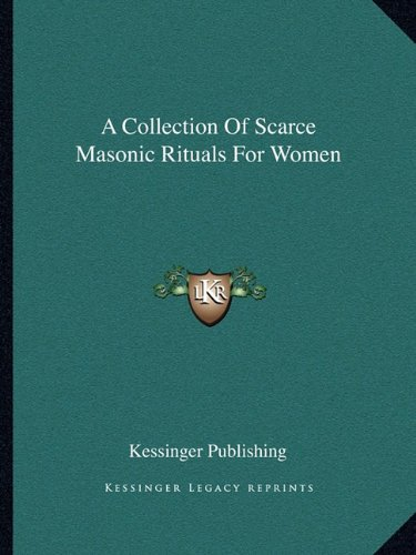 A Collection of Scarce Masonic Rituals for Women