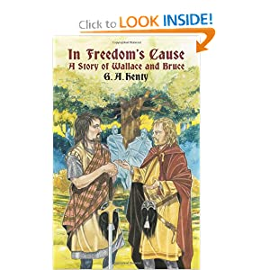 In Freedom's Cause: A Story of Wallace and Bruce (Dover Children's Classics) by G. A. Henty