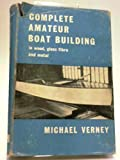 img - for Complete Amateur Boat Building in Wood, Glass Fibre and Metal book / textbook / text book