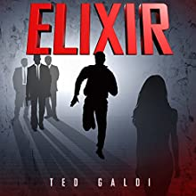 Elixir (       UNABRIDGED) by Ted Galdi Narrated by Roberto Scarlato