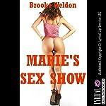 Marie's Sex Show: A Rough MFM Public Sex Erotica Story   Brooke Weldon
