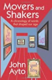 Movers and Shakers: A Chronology of Words that Shaped Our Age (0198614527) by Ayto, John