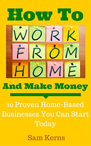 How To Work From Home And Make Money by Sam Kerns ebook deal