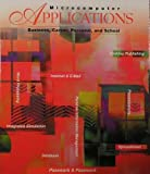 img - for Microcomputer Applications: Business, Career, Personal, and School book / textbook / text book