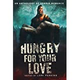 Hungry for Your Love: An Anthology of Zombie Romance ~ Lori Perkins