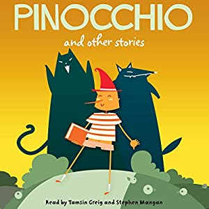 Pinocchio and Other Stories (       UNABRIDGED) by  AudioGO Ltd Narrated by Tamsin Greig, Stephen Mangan
