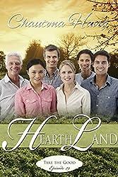 HearthLand: Take the Good (Episode 29)