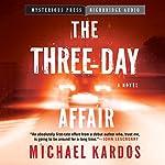 The Three-Day Affair | Michael Kardos