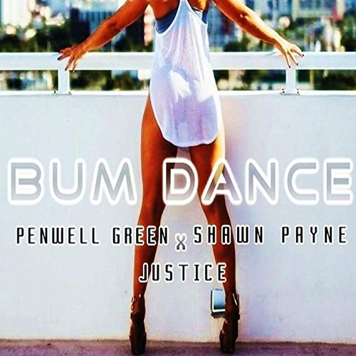 Bum Dance (feat. Shawn Payne, Justice)