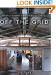 Off The Grid: Modern Homes + Alternat...