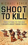 Shoot to Kill: From 2 Para to the SAS (English Edition)
