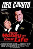 Your Money or Your Life By Neil Cavuto