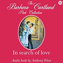 In Search of Love (       UNABRIDGED) by Barbara Cartland Narrated by Anthony Wren