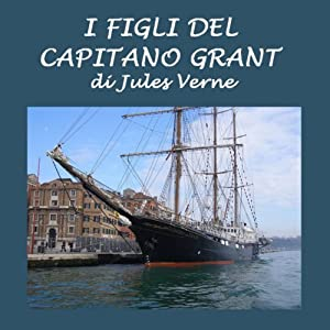 I figli del Capitano Grant [The Children of Captain Grant] | [Jules Verne]