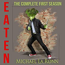 Eaten: The Complete First Season (       UNABRIDGED) by Michael La Ronn Narrated by Anthony Bianco