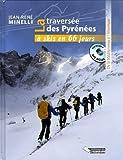 La traversée des Pyrénées à skis en 66 jours : de la Méditerranée à l'Atlantique