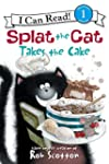 Splat the Cat Takes the Cake (I Can R...