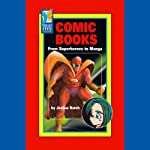 Comic Books: From Superheroes to Manga |  Capstone Publishers