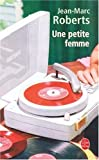 Une Petite Femme (Ldp Litterature) (French Edition) (2253148563) by Roberts, J. M.
