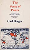 img - for Sense of Power: Studies in the Ideas of Canadian Imperialism, 1867-1914 book / textbook / text book