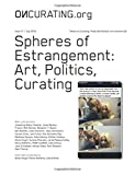 img - for OnCurating Issue 31: Spheres of Estrangement: Art, Politics, Curating book / textbook / text book