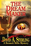 The Dream Maker (Bennett Mills Mysteries) (Volume 2)