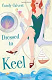 Dressed to Keel: A Darcy Cavanaugh Mystery (The Darcy Cavanaugh Mysteries)