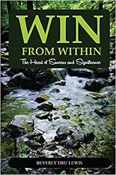 Win From Within: The Heart Of Success And Significance