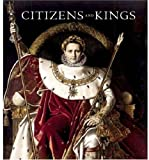 Citizens and Kings: Portraits in the Age of Revolution 1760-1830 (1903973236) by Allard, Sebastien