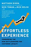 img - for The Effortless Experience: Conquering the New Battleground for Customer Loyalty book / textbook / text book