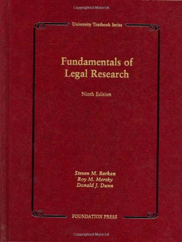 Barkan, Mersky and Dunn's Fundamentals of Legal Research,...