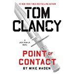 Tom Clancy Point of Contact: Jack Ryan Jr., Book 4 | Mike Maden