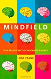 Mindfield: How Brain Science is Changing Our World