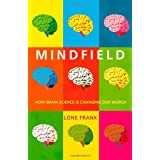 Mindfield: How Brain Science is Changing Our Worldby Lone Frank