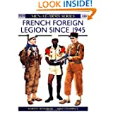 French Foreign Legion: Infantry and Cavalry since 1945 (Men-at-Arms) by