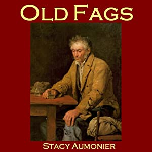 Old Fags | [Stacy Aumonier]