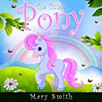The Tiniest Pony | Mary K. Smith