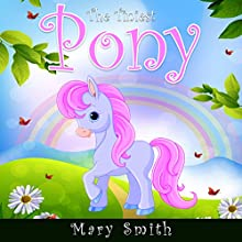 The Tiniest Pony (       UNABRIDGED) by Mary K. Smith Narrated by Stacia Bryant