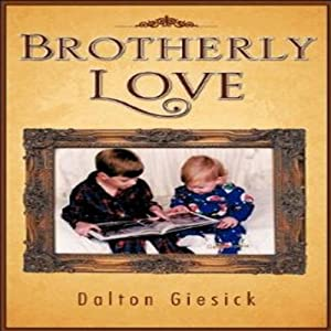 Brotherly Love | [Dalton Giesick]